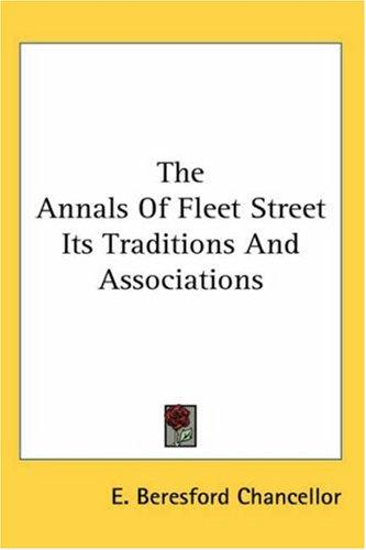 The Annals of Fleet Street Its Traditions And Associations