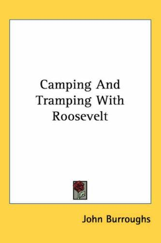 Download Camping And Tramping With Roosevelt
