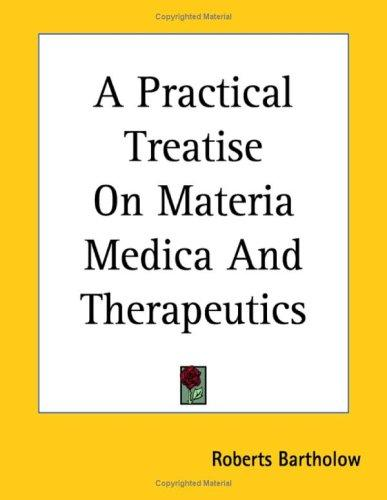 Download A Practical Treatise On Materia Medica And Therapeutics
