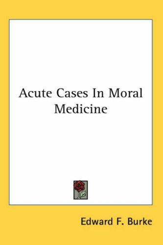 Download Acute Cases in Moral Medicine