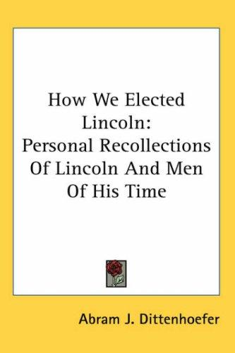 Download How We Elected Lincoln