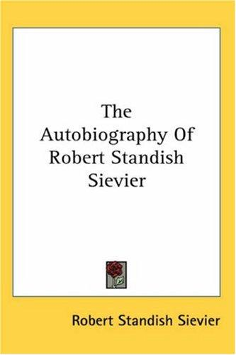 The Autobiography Of Robert Standish Sievier