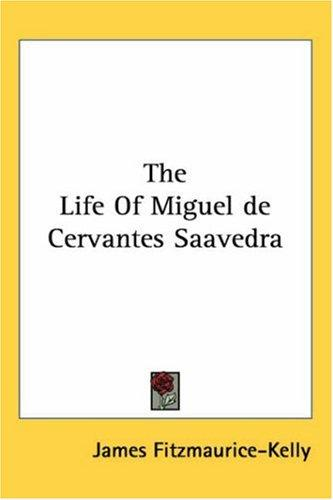 The Life of Miguel De Cervantes Saavedra