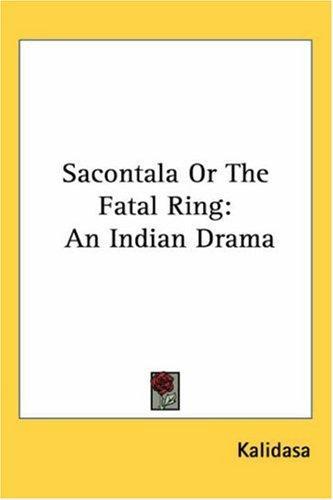 Sacontala or the Fatal Ring