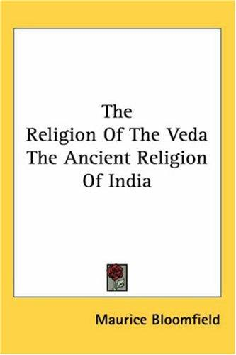 Download The Religion of the Veda the Ancient Religion of India