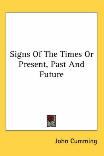 Signs of the Times or Present, Past And Future