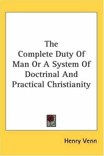 The Complete Duty Of Man Or A System Of Doctrinal And Practical Christianity