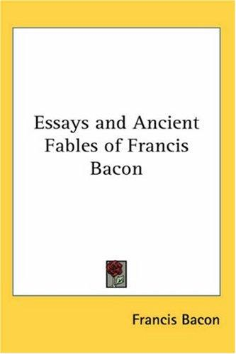 Download Essays and Ancient Fables of Francis Bacon