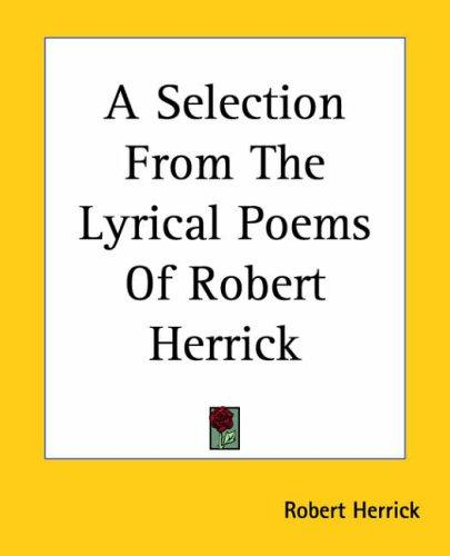 Download A Selection From The Lyrical Poems Of Robert Herrick