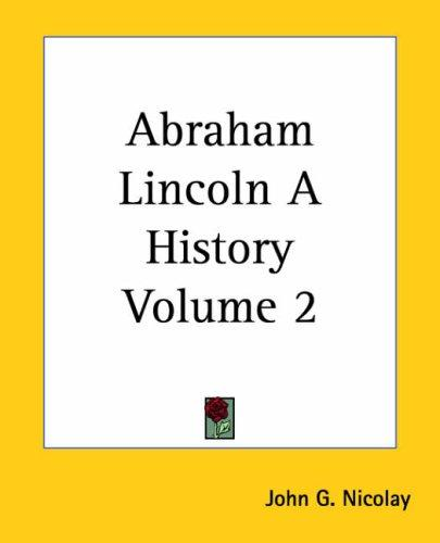 Download Abraham Lincoln A History
