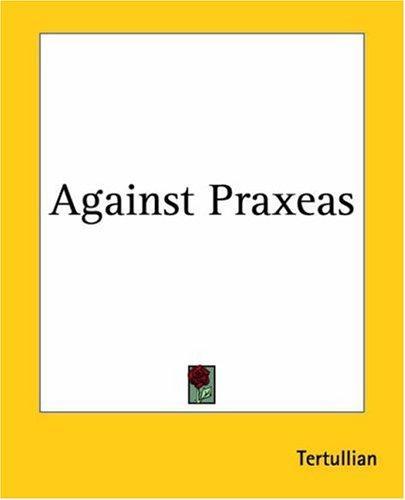 Download Against Praxeas