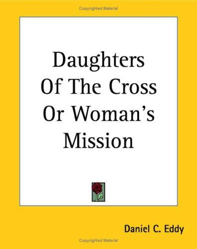 Daughters Of The Cross Or Woman's Mission