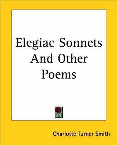 Elegiac Sonnets And Other Poems