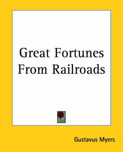 Download Great Fortunes From Railroads