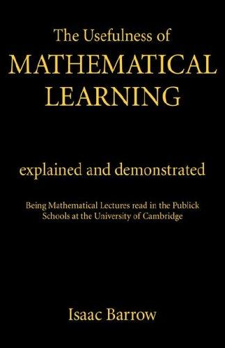 Download The usefulness of mathematical learning explained and demonstrated