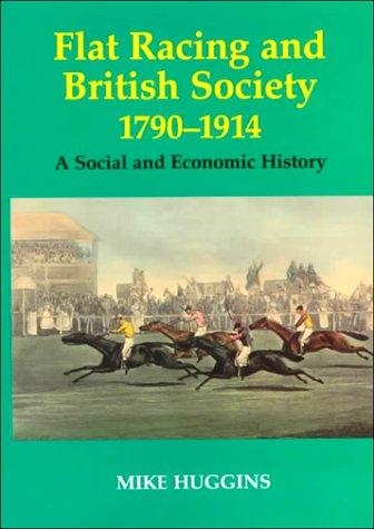 Download Flat Racing and British Society, 1790-1914