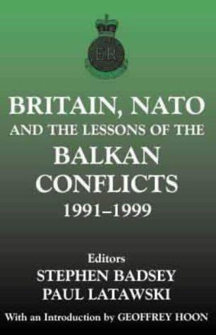 Download Britain, NATO and the Lessons of the Balkan Conflicts 1991-1999 (The Sandhurst Conference Series)