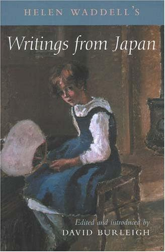 Helen Waddell's Writings from Japan, Waddell, Helen; Burleigh, David (Editor); Burleigh, David (Introduction)