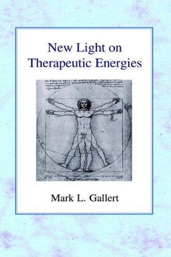Download New Light on Therapeutic Energies