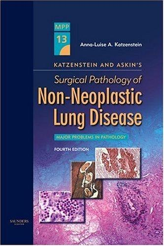 Download Katzenstein and Askin's Surgical Pathology of Non-Neoplastic Lung Disease