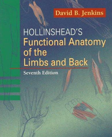 Download Hollinshead's functional anatomy of the limbs and back