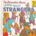 The Berenstain Bears Learn About Strangers (Berenstain Bears First Time Chapter Books)