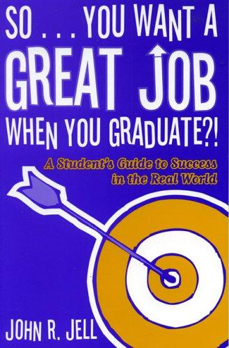 Download So…You Want a Great Job When You Graduate