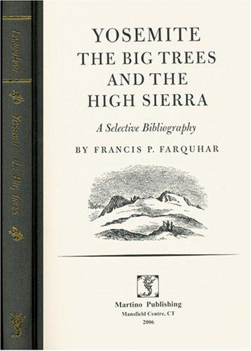 Yosemite, the Big Trees and the High Sierra