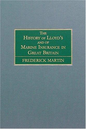 The History of Lloyd's and of Marine Insurance in Great Britain