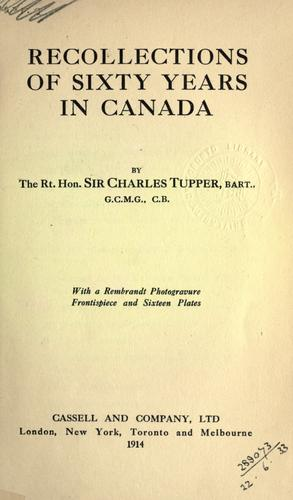 Recollections of sixty years in Canada