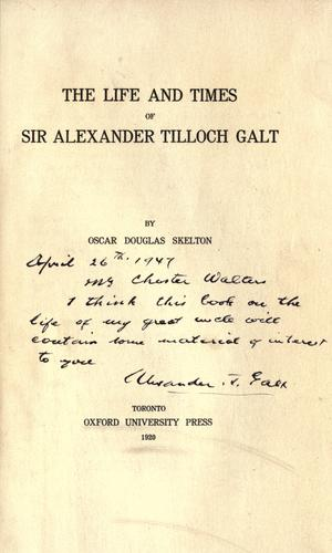 Download The life and times of Sir Alexander Tilloch Galt.
