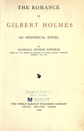 Download The romance of Gilbert Holmes