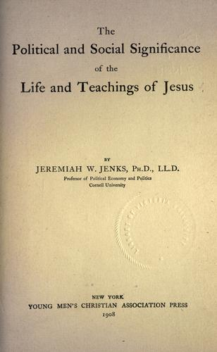 The political and social significance of the life and teachings of Jesus.