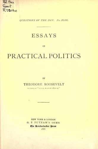 Essays on practical politics.