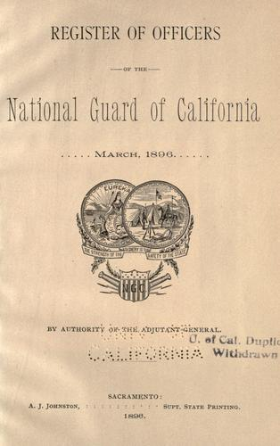 Register of officers of the National Guard of California by California. Adjutant General's Office.