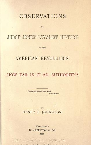 Observations on Judge Jones' loyalist history of the American revolution.