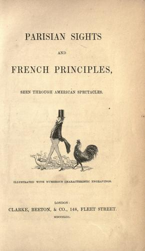 Parisian sights and French principles, seen through American spectacles.