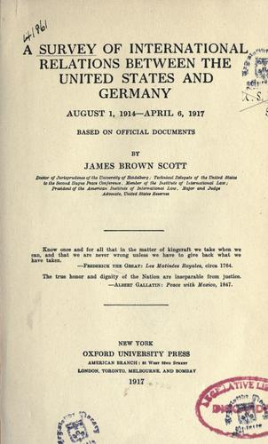 Download A survey of international relations between the United States and Germany, August 1, 1914-April 6, 1917