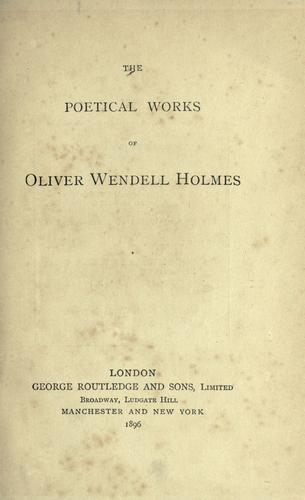 The poetical works of Oliver Wendell Holmes.