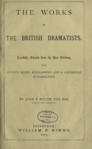 The works of the British dramatists.