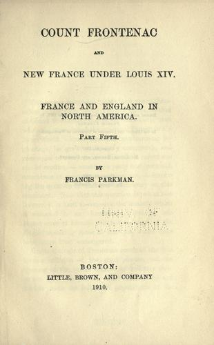 Count Frontenac and New France under Louis XIV by Francis Parkman
