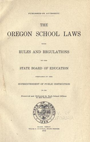 The Oregon school laws, with rules and regulations of the State board of education