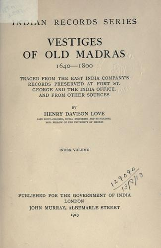 Vestiges of Old Madras, 1640-1800