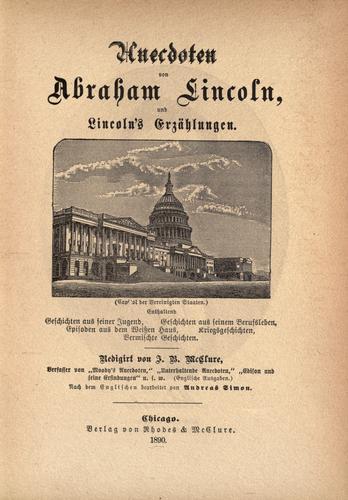 Anecdoten von Abraham Lincoln, und Lincoln's erzählungen.