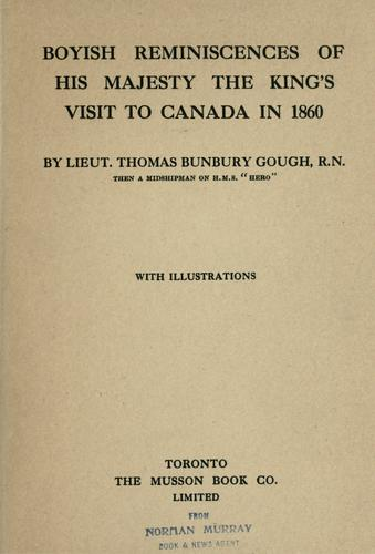 Download Boyish reminiscences of His Majesty the King's visit to Canada in 1860.