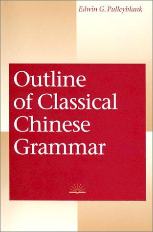Download Outline of Classical Chinese Grammar