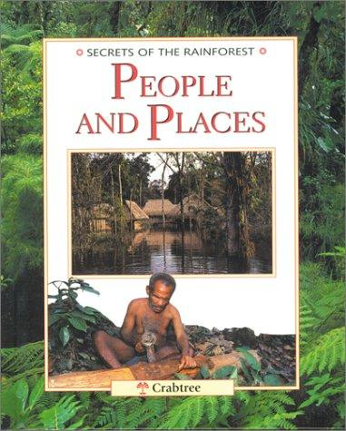 Download People and Places (Secrets of the Rainforest)