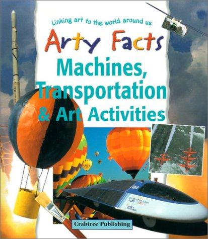 Download Machines, Transportation & Art Activities (Arty Facts)