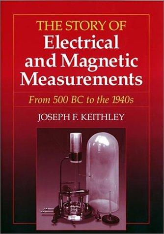 Download The story of electrical and magnetic measurements