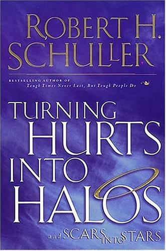 Download Turning Hurts into Halos and Scars into Stars
